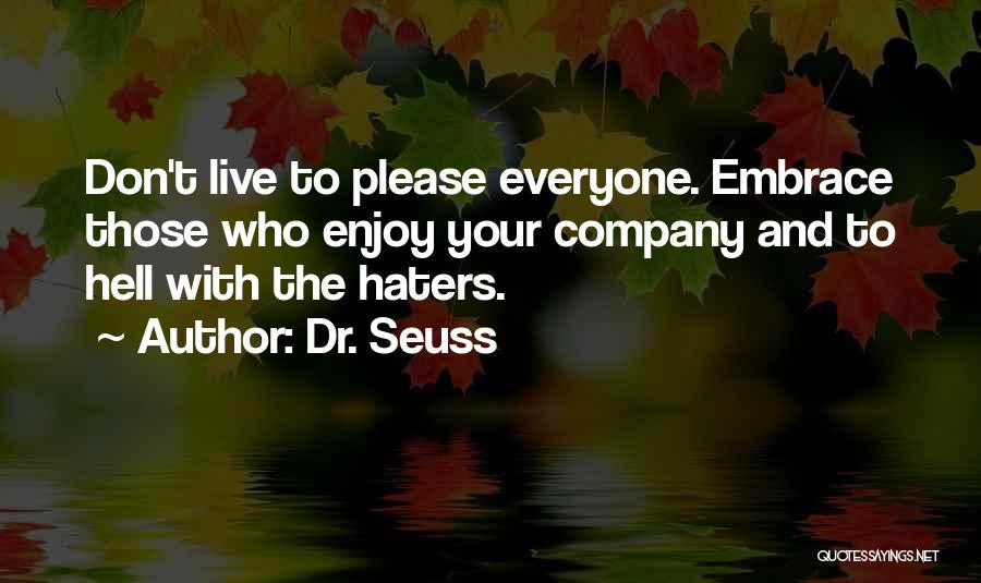 Haters Quotes By Dr. Seuss