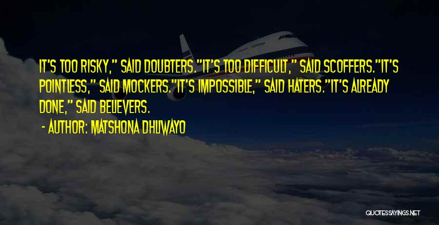 Haters Quotes By Matshona Dhliwayo