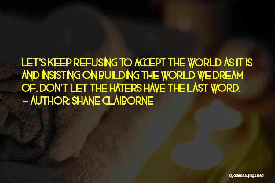 Haters Quotes By Shane Claiborne