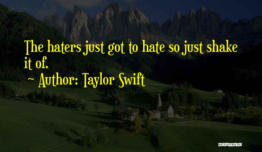 Haters Quotes By Taylor Swift