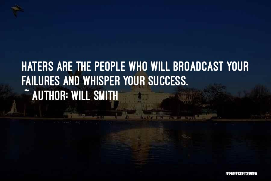 Haters Quotes By Will Smith