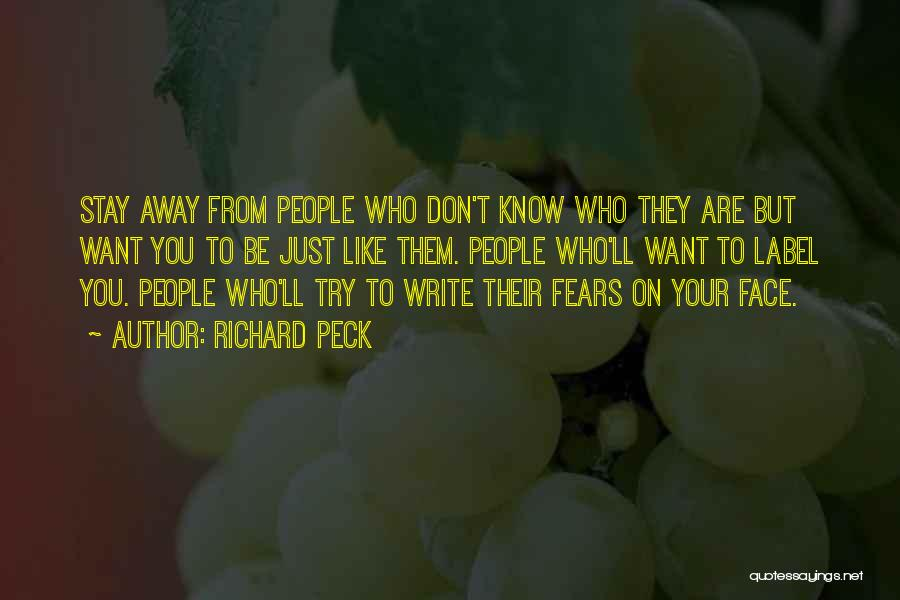 Haters Stay Away Quotes By Richard Peck