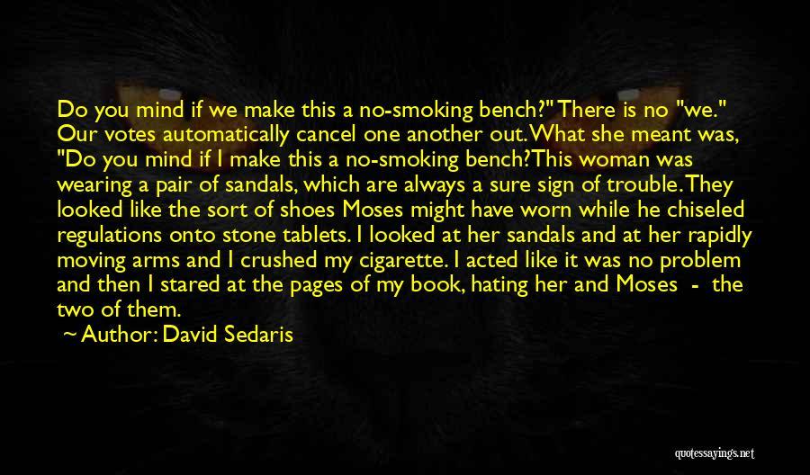 Hating Smoking Quotes By David Sedaris