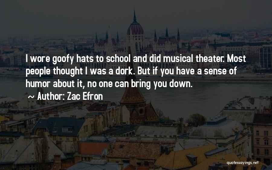 Hats In School Quotes By Zac Efron