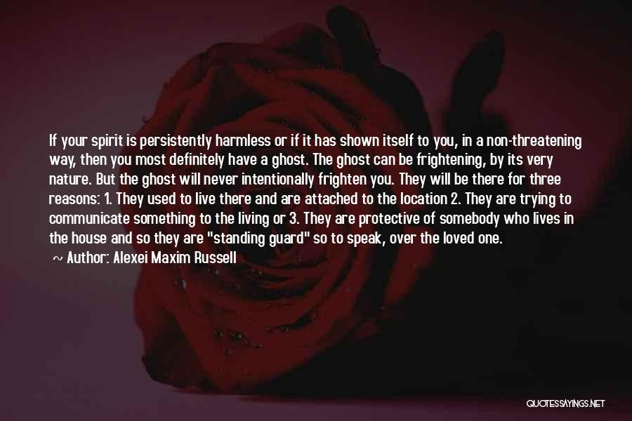 Haunted House 2 Quotes By Alexei Maxim Russell
