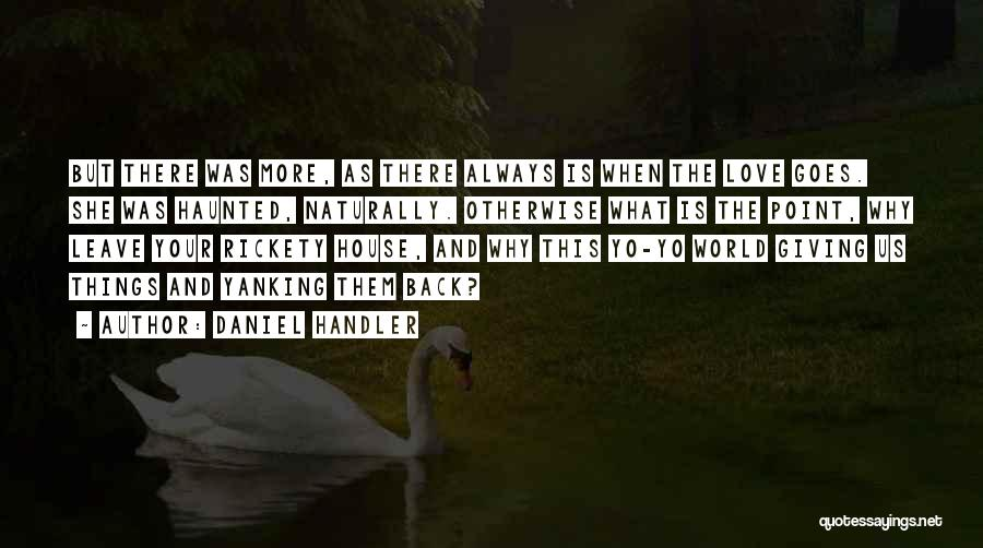 Haunted House 2 Quotes By Daniel Handler