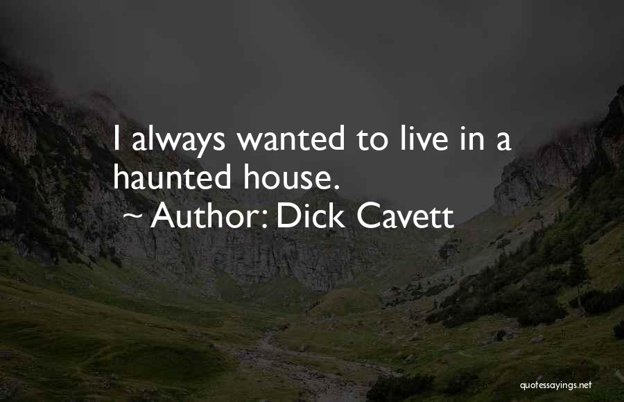 Haunted House 2 Quotes By Dick Cavett