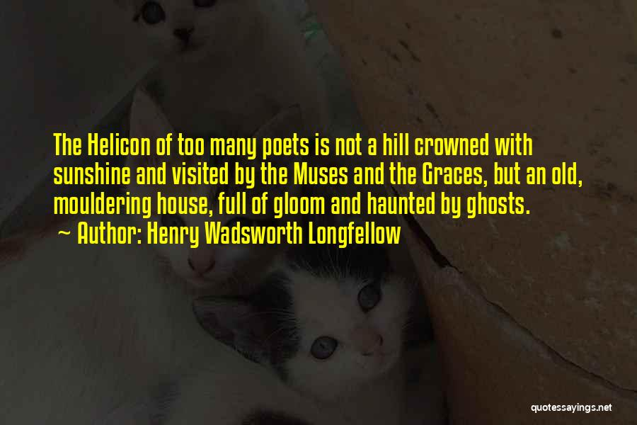 Haunted House 2 Quotes By Henry Wadsworth Longfellow