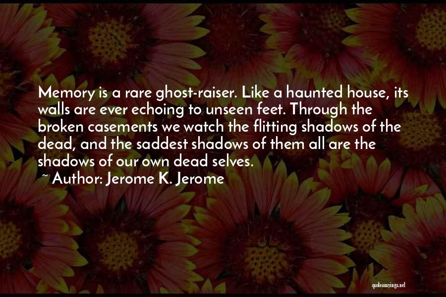 Haunted House 2 Quotes By Jerome K. Jerome