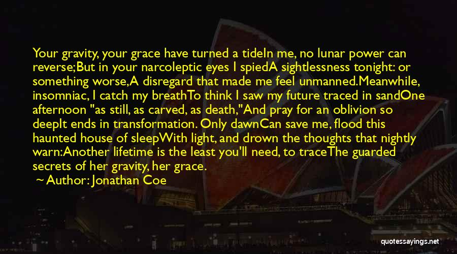 Haunted House 2 Quotes By Jonathan Coe