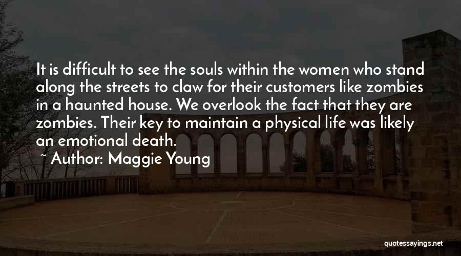 Haunted House 2 Quotes By Maggie Young