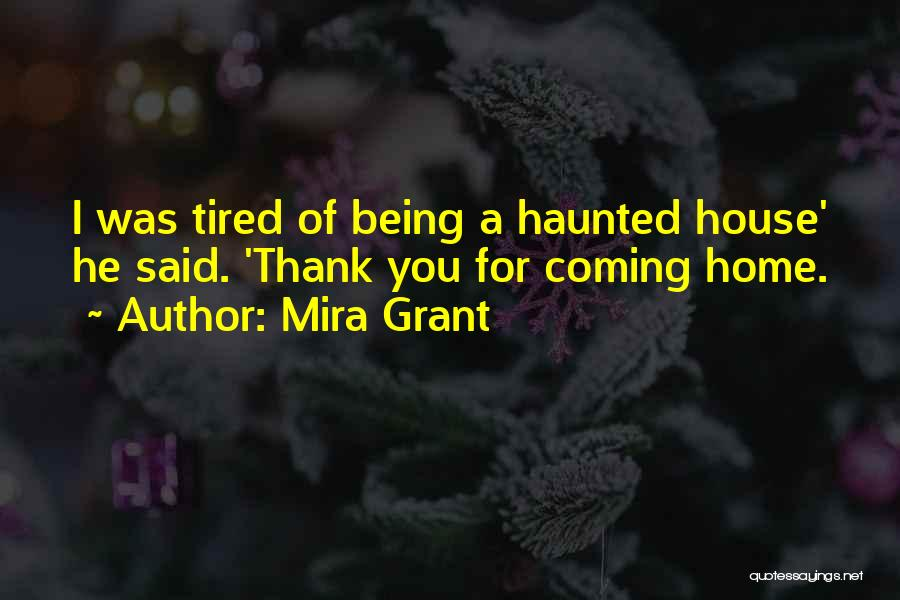 Haunted House 2 Quotes By Mira Grant