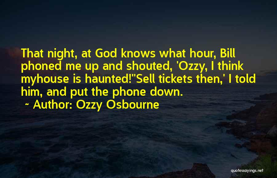 Haunted House 2 Quotes By Ozzy Osbourne
