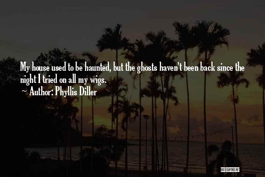 Haunted House 2 Quotes By Phyllis Diller