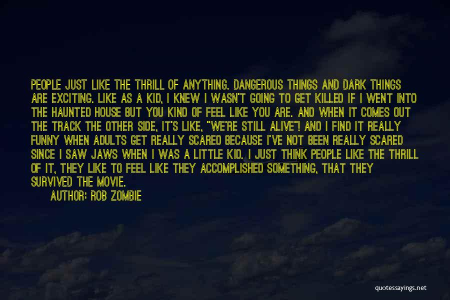 Haunted House 2 Quotes By Rob Zombie