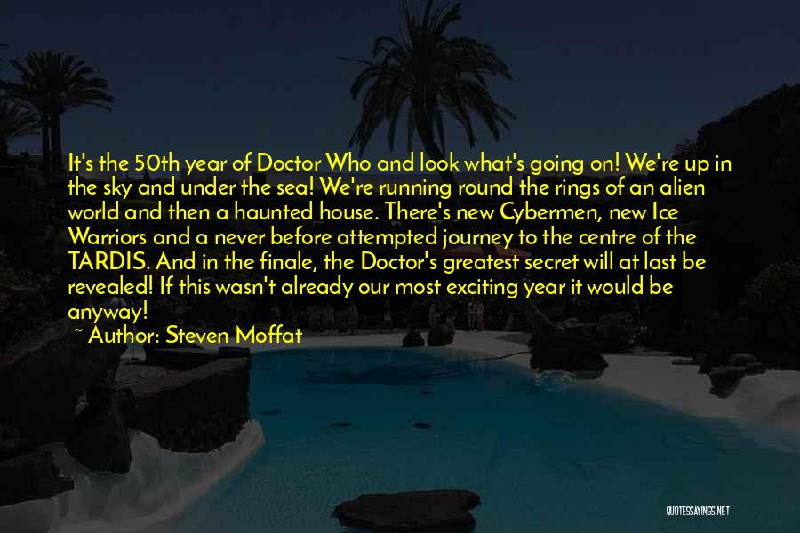 Haunted House 2 Quotes By Steven Moffat