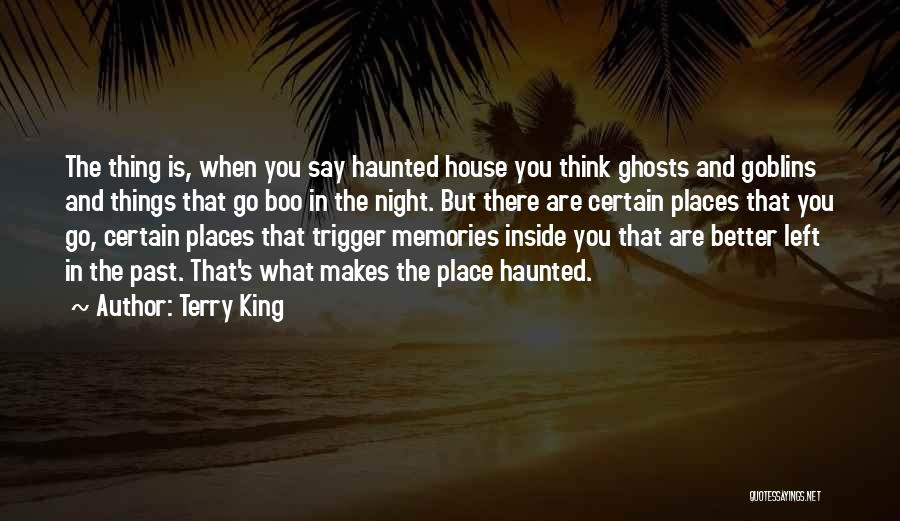 Haunted House 2 Quotes By Terry King
