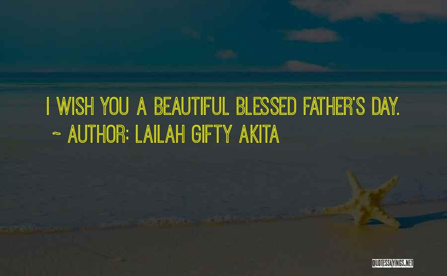 Have A Blessed Day My Love Quotes By Lailah Gifty Akita