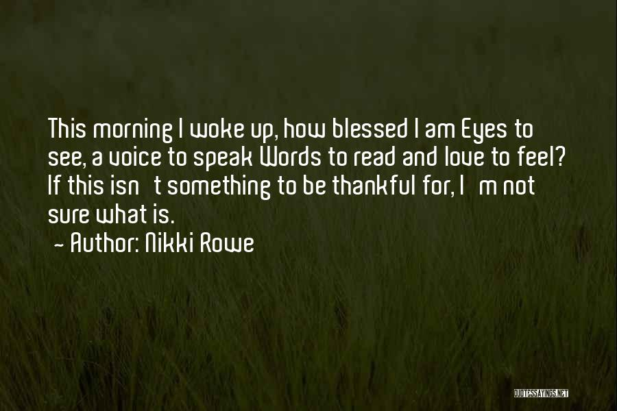 Have A Blessed Day My Love Quotes By Nikki Rowe