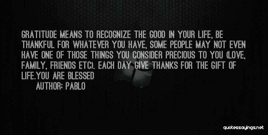 Have A Blessed Day My Love Quotes By Pablo