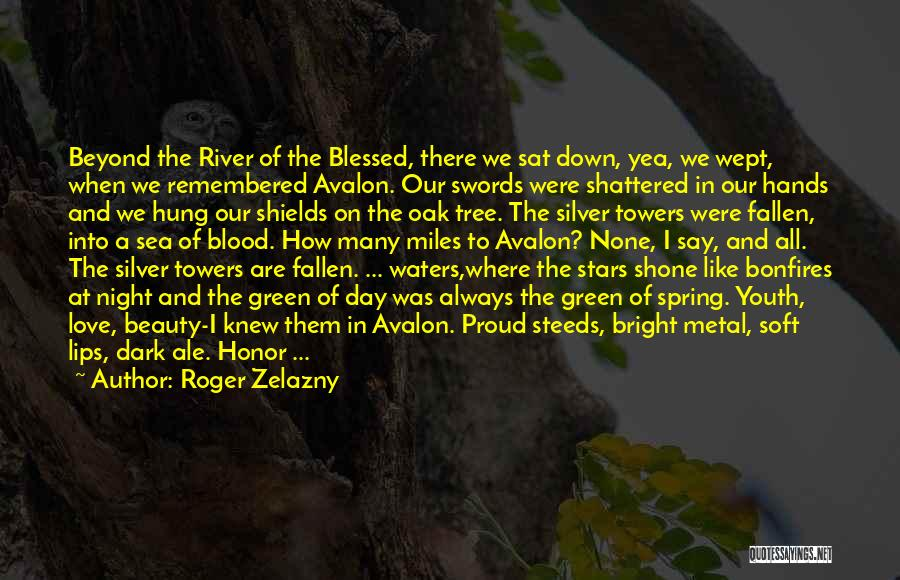 Have A Blessed Day My Love Quotes By Roger Zelazny