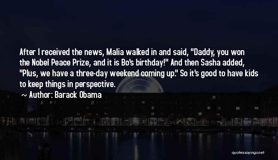 Have A Good Weekend Quotes By Barack Obama