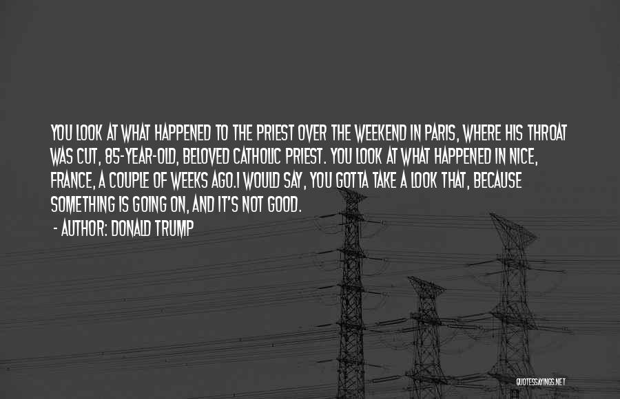Have A Good Weekend Quotes By Donald Trump