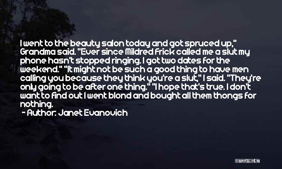 Have A Good Weekend Quotes By Janet Evanovich