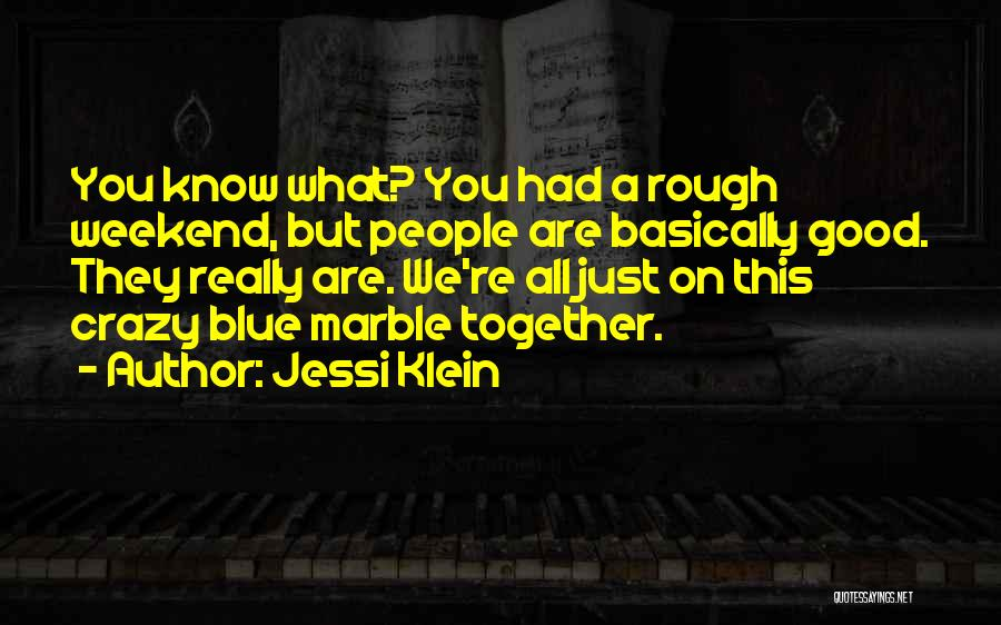 Have A Good Weekend Quotes By Jessi Klein