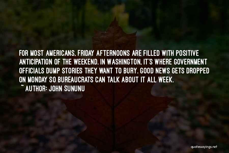 Have A Good Weekend Quotes By John Sununu