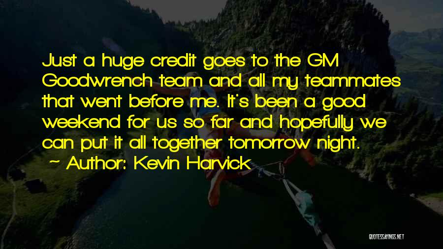 Have A Good Weekend Quotes By Kevin Harvick