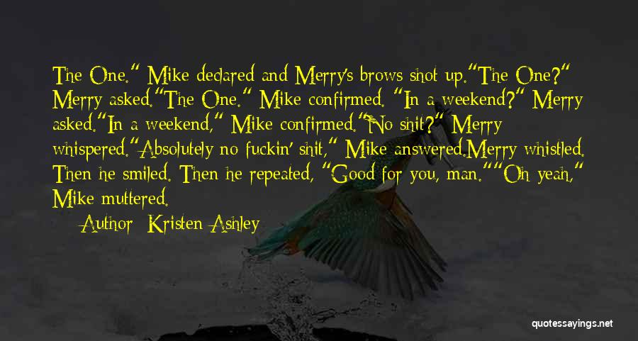 Have A Good Weekend Quotes By Kristen Ashley