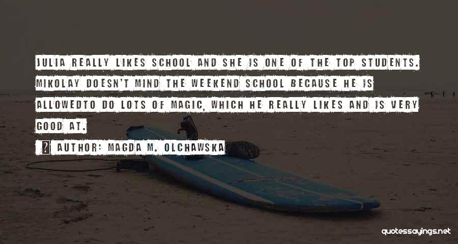 Have A Good Weekend Quotes By Magda M. Olchawska