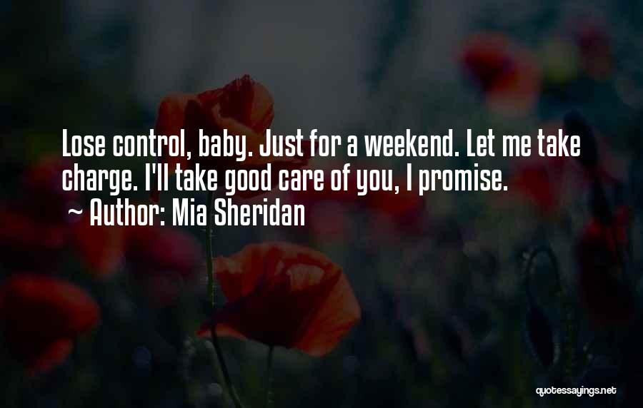 Have A Good Weekend Quotes By Mia Sheridan