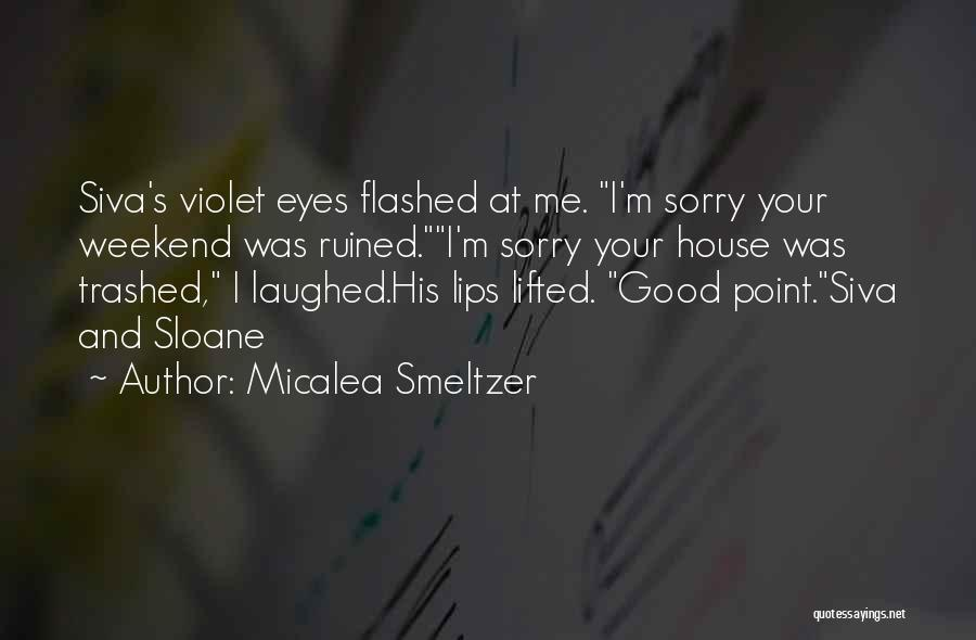 Have A Good Weekend Quotes By Micalea Smeltzer