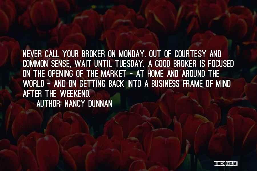 Have A Good Weekend Quotes By Nancy Dunnan