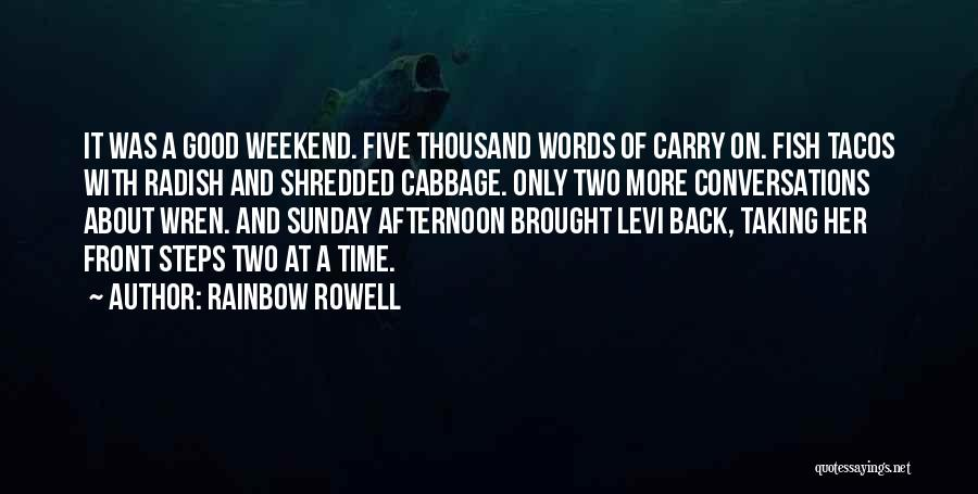 Have A Good Weekend Quotes By Rainbow Rowell