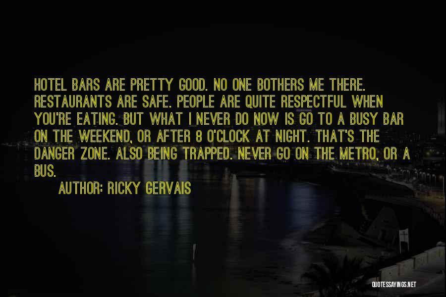 Have A Good Weekend Quotes By Ricky Gervais