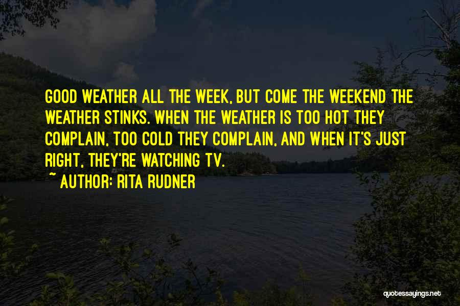 Have A Good Weekend Quotes By Rita Rudner
