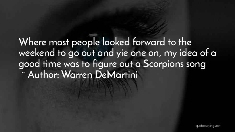 Have A Good Weekend Quotes By Warren DeMartini