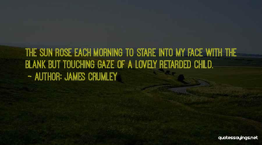 Have A Lovely Morning Quotes By James Crumley