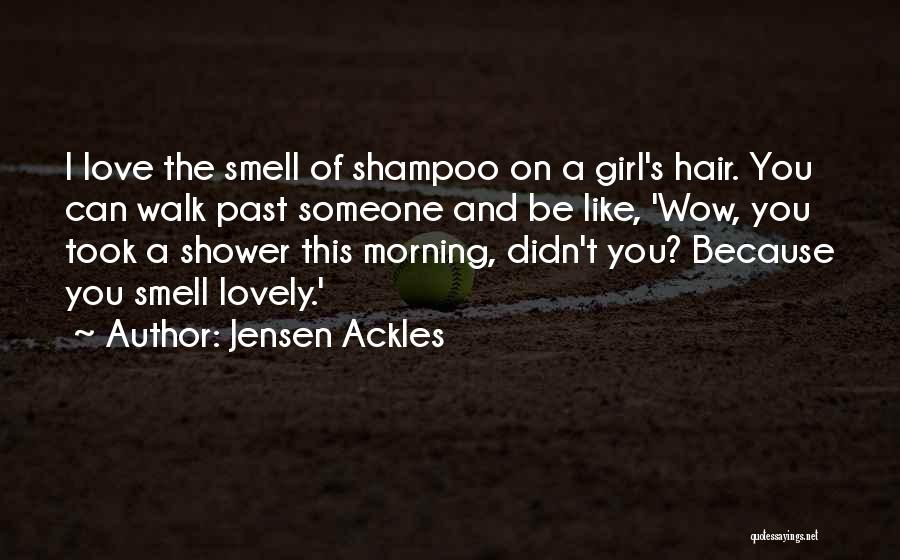 Have A Lovely Morning Quotes By Jensen Ackles
