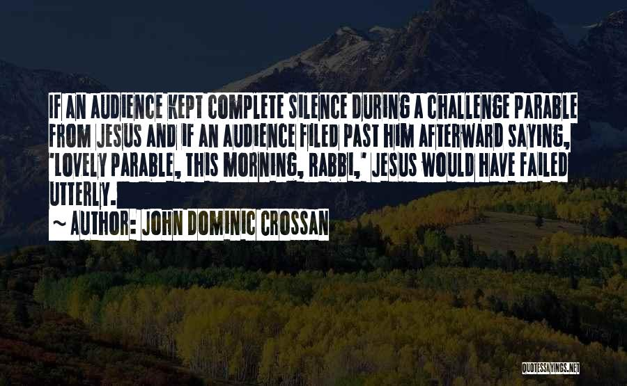 Have A Lovely Morning Quotes By John Dominic Crossan