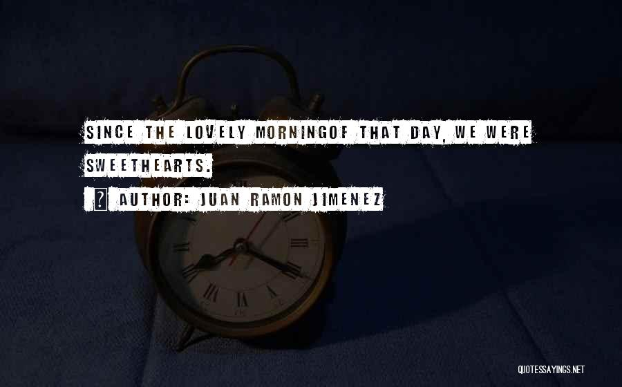 Have A Lovely Morning Quotes By Juan Ramon Jimenez