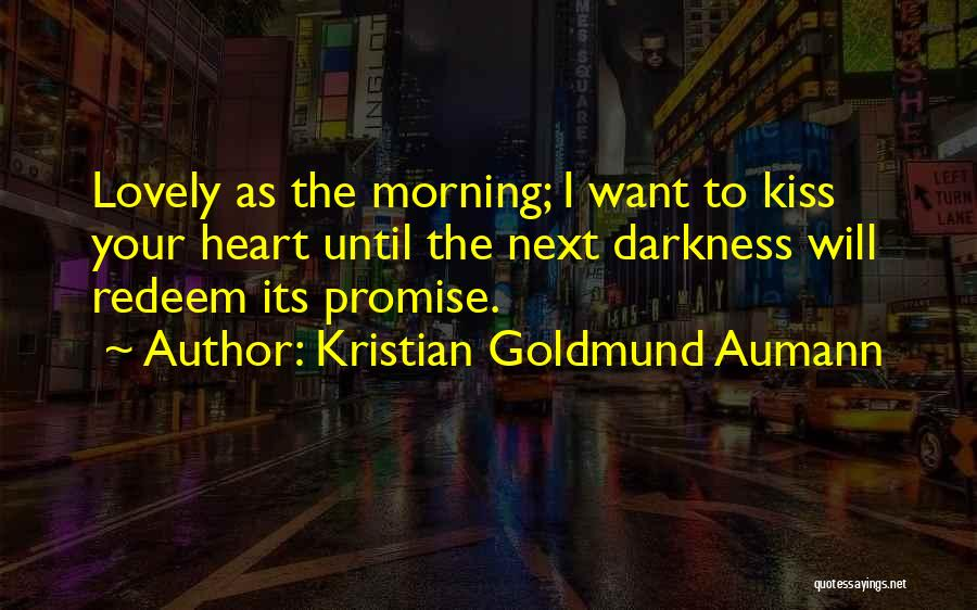 Have A Lovely Morning Quotes By Kristian Goldmund Aumann