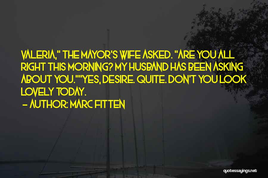 Have A Lovely Morning Quotes By Marc Fitten