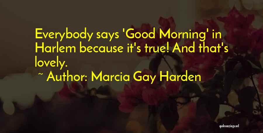 Have A Lovely Morning Quotes By Marcia Gay Harden