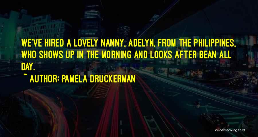 Have A Lovely Morning Quotes By Pamela Druckerman