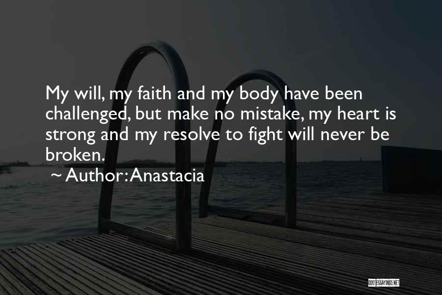 Have Faith And Be Strong Quotes By Anastacia