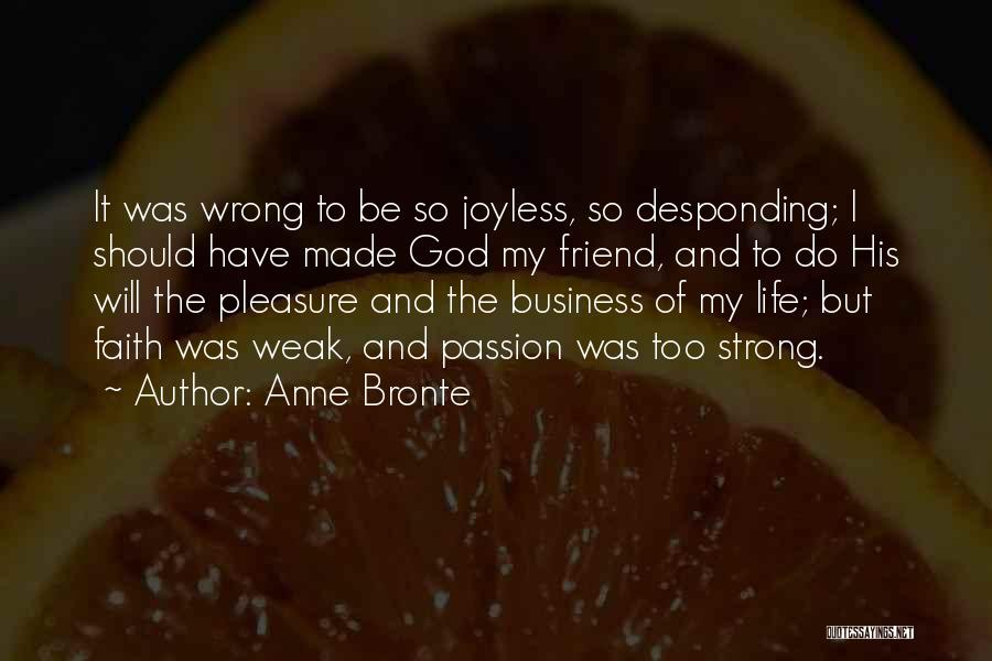 Have Faith And Be Strong Quotes By Anne Bronte